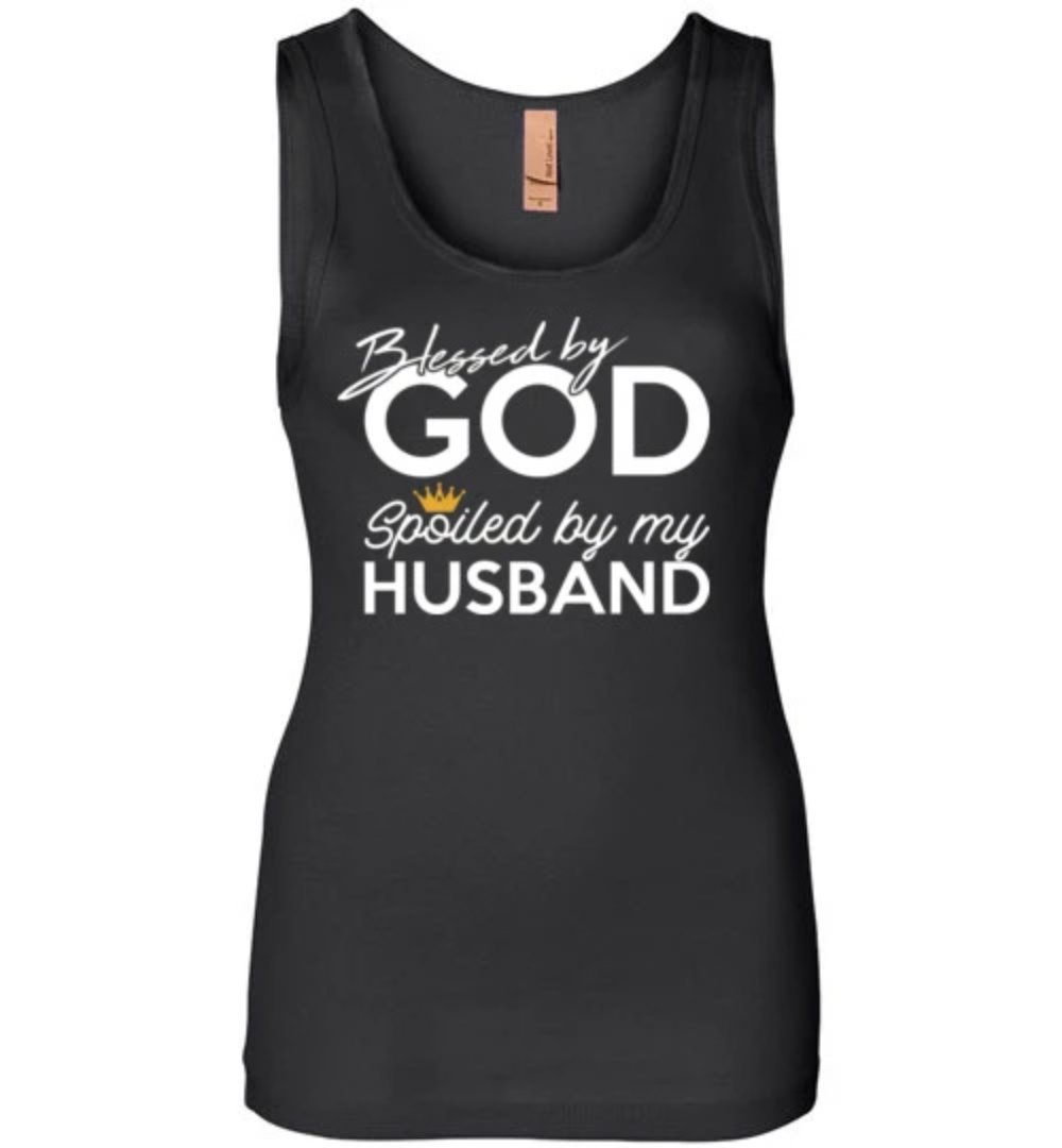 Blessed By God Spoiled By My Husband Funny Spouse T-Shirt - Snappy Creations