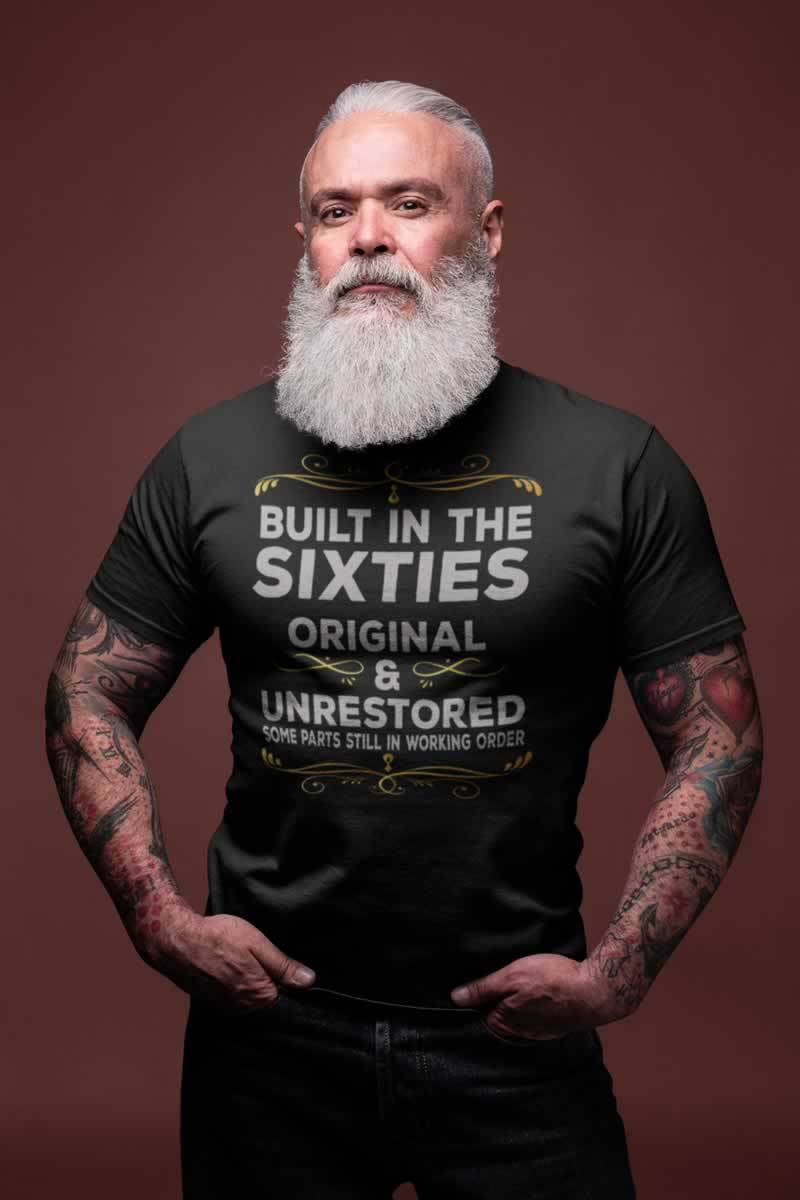 Built In The Sixties Original & Unrestored Funny Grandpa T-Shirt - Snappy Creations
