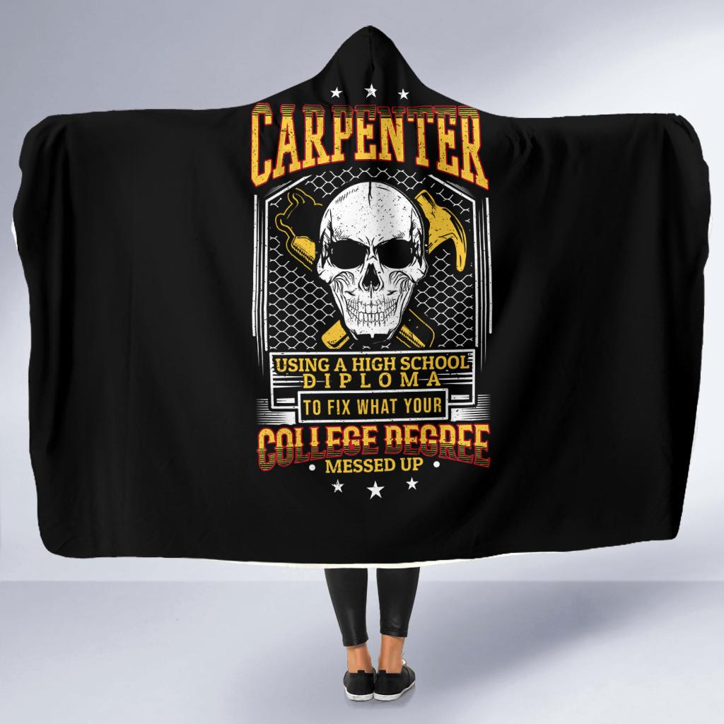 Carpenter Using A High School Diploma Funny Carpenter Hooded Blanket