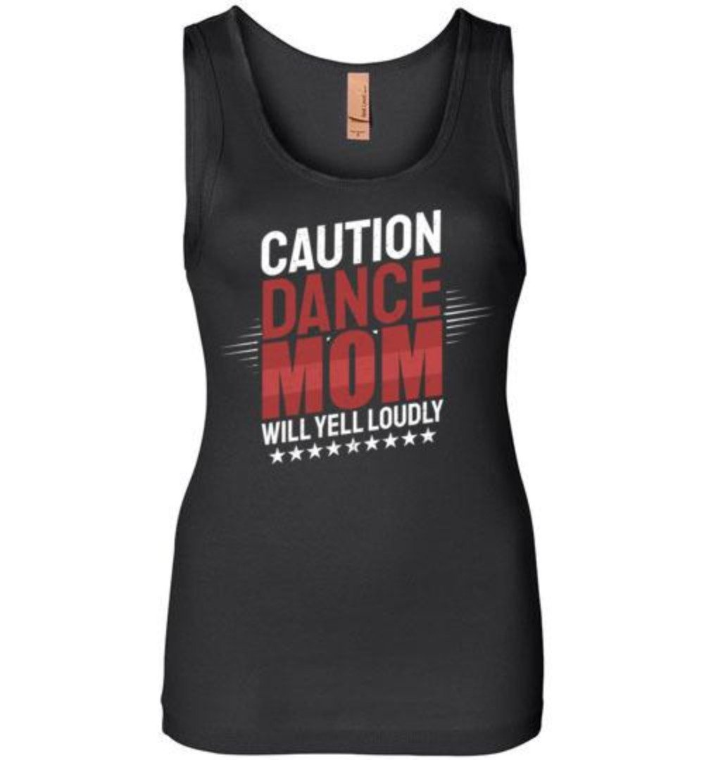 Caution Dance Mom Will Yell Loudly T-shirt