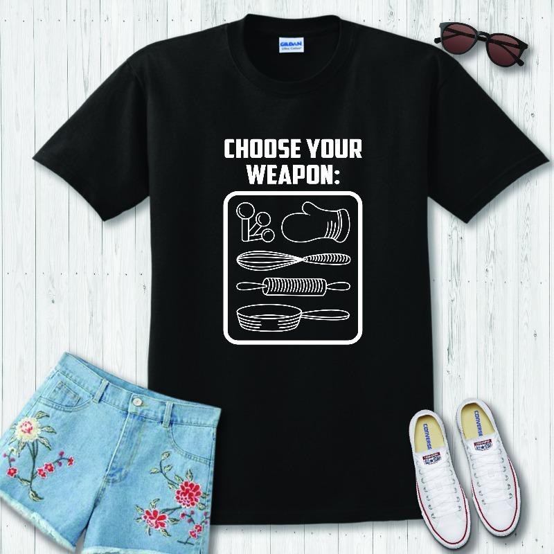 Choose Your Weapon Funny Cooking T-Shirt