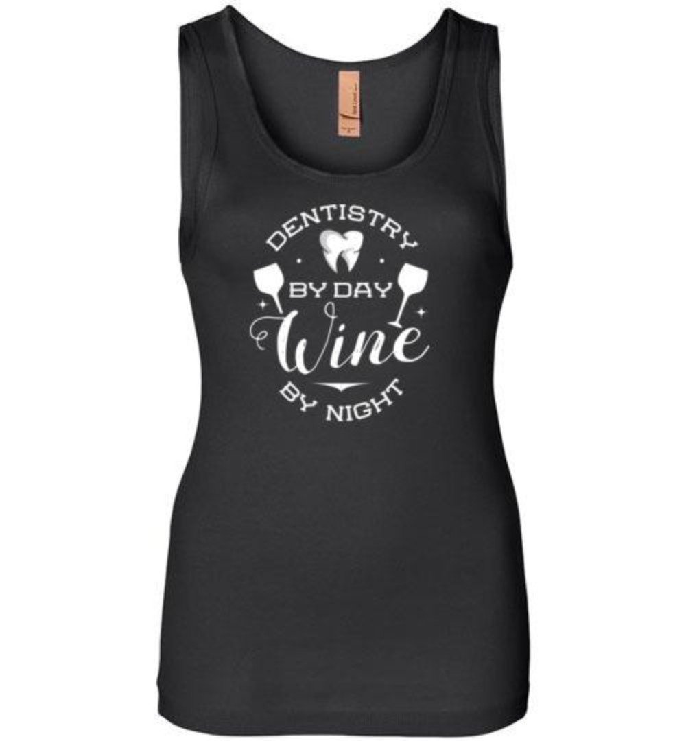 Dentistry By Day Wine By Night Dentist T-Shirt
