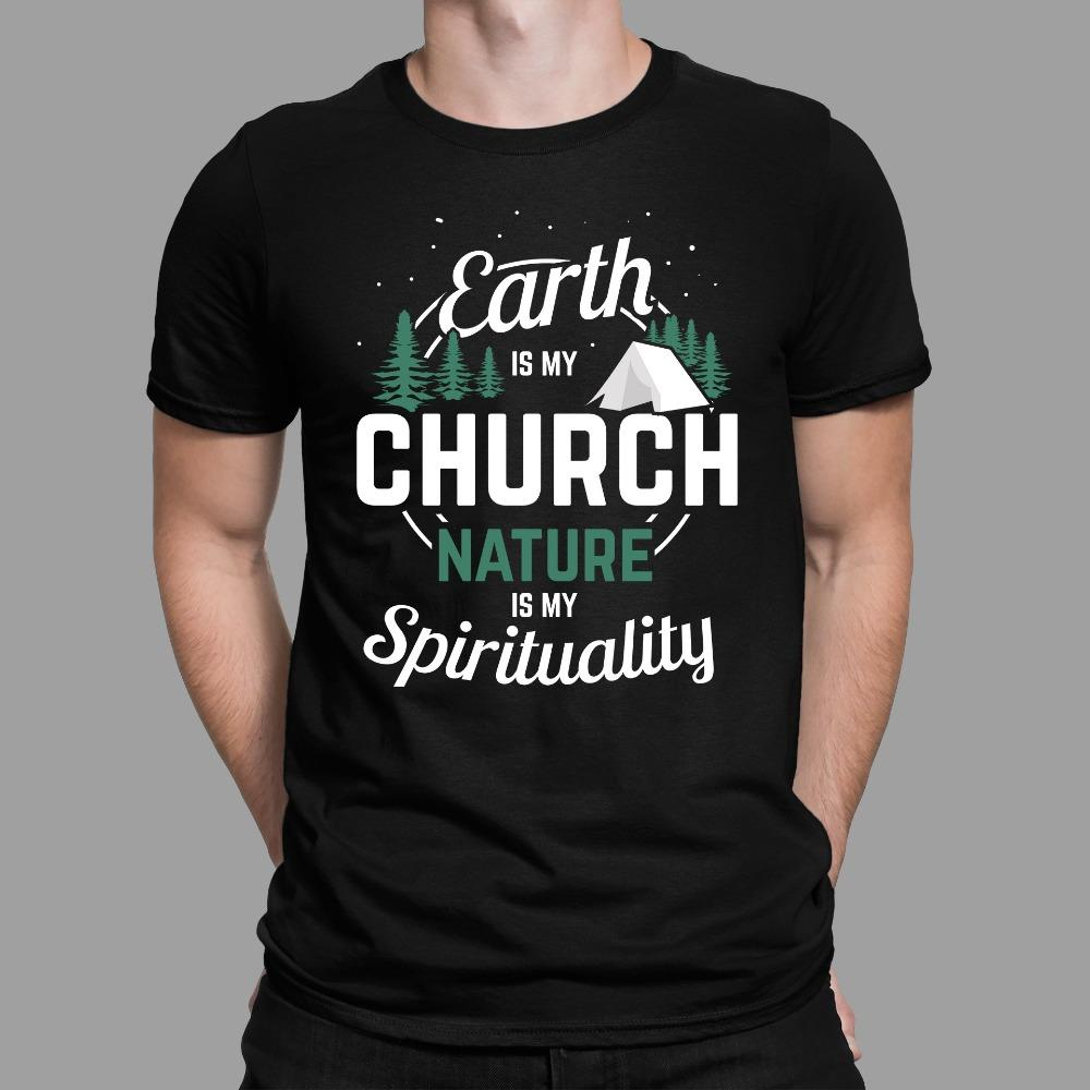 Earth Is My Church Nature Is My Spirituality Camping T-Shirt