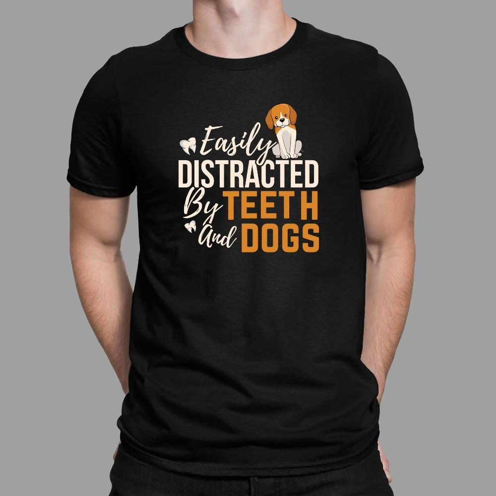 Easily Distracted By Teeth and Dogs Dentist T-Shirt