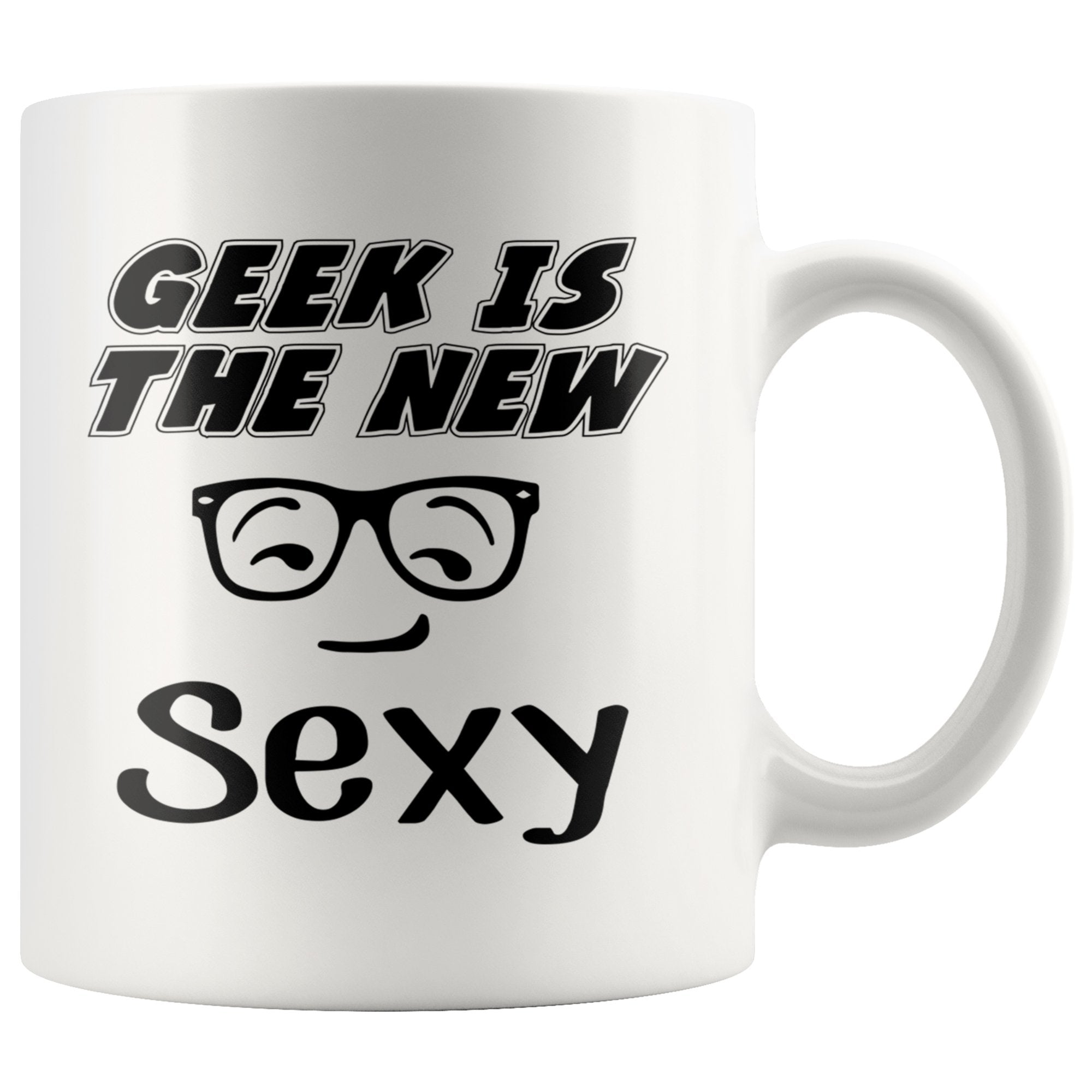Geek Is The New Sexy Funny White Coffee Mug