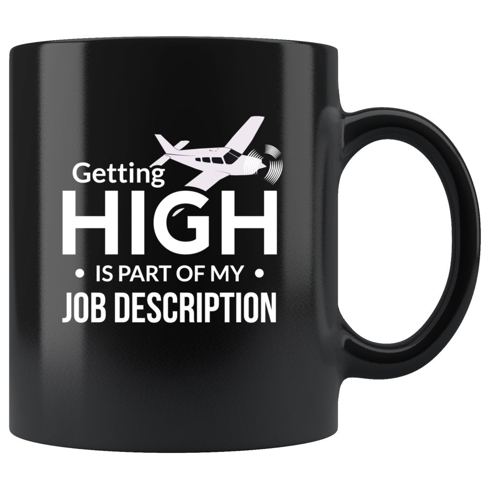 Getting High Is Part Of My Job Description Pilot Coffee Mug