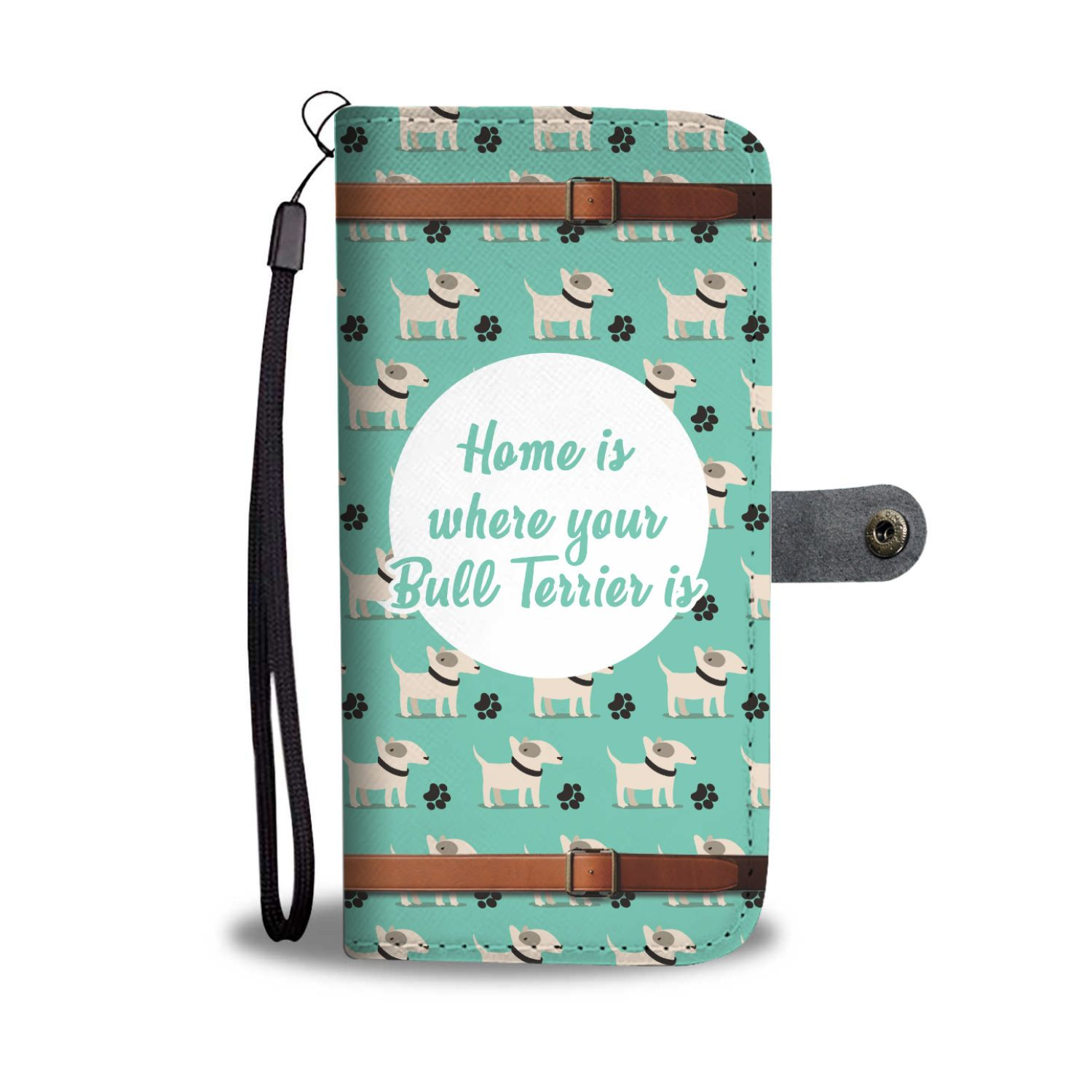 Home Is Where Your Bull Terrier Is Wallet Phone Case