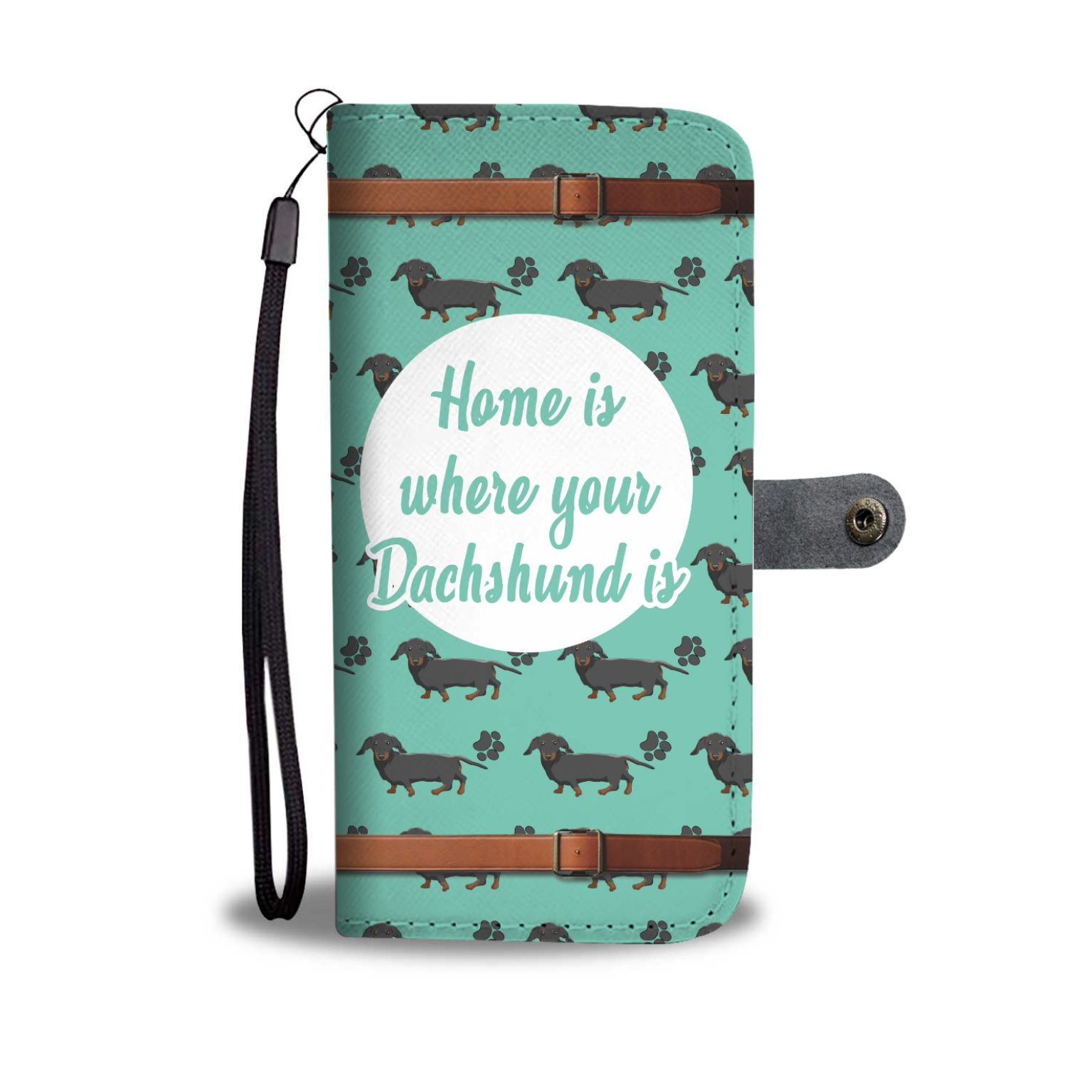 Home Is Where Your Dachshund Is Wallet Phone Case