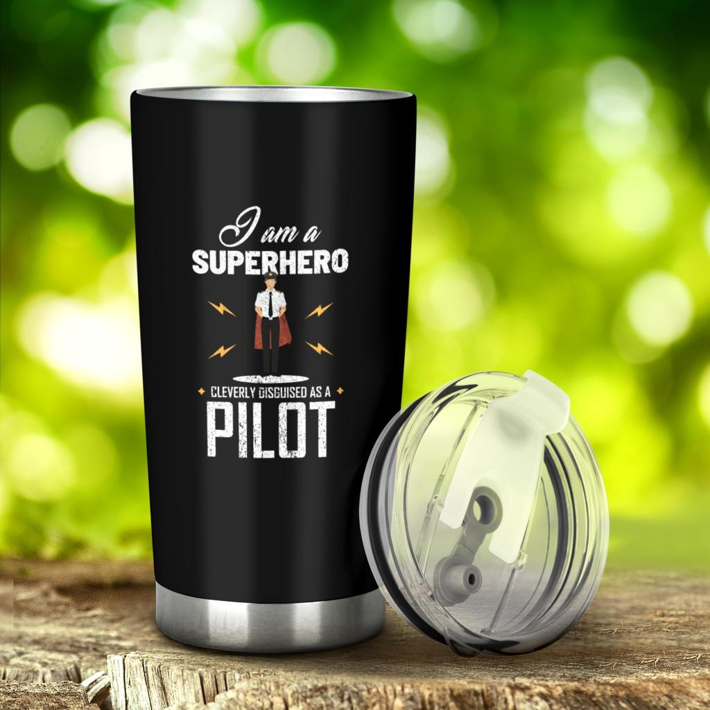 I Am A Superhero Cleverly Disguised As A Pilot Tumbler