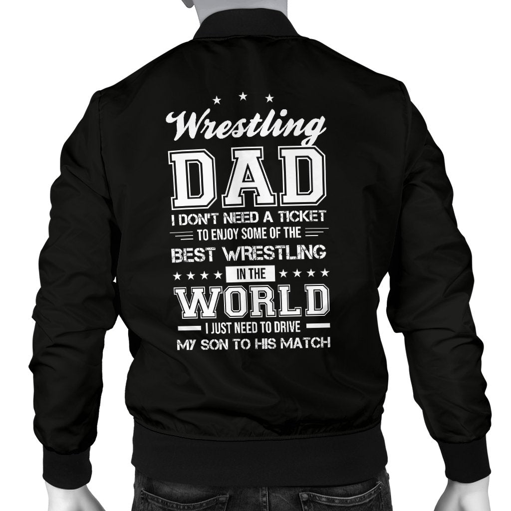 I Don't Need A Ticket To Enjoy The Best Wrestling Dad Men's Bomber Jacket