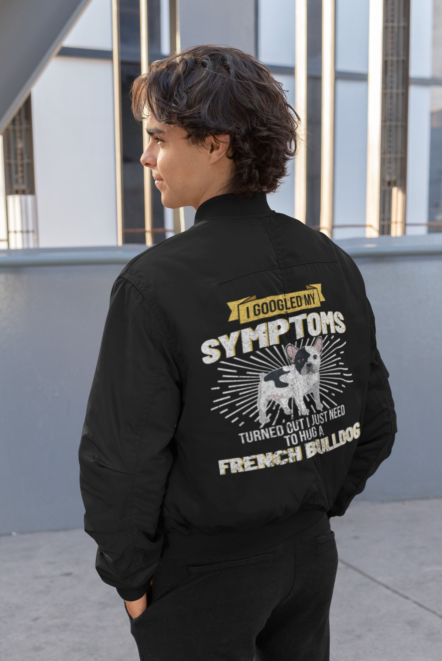 I Googled My Symptoms I Need To Hug A French Bulldog Men's Bomber Jacket