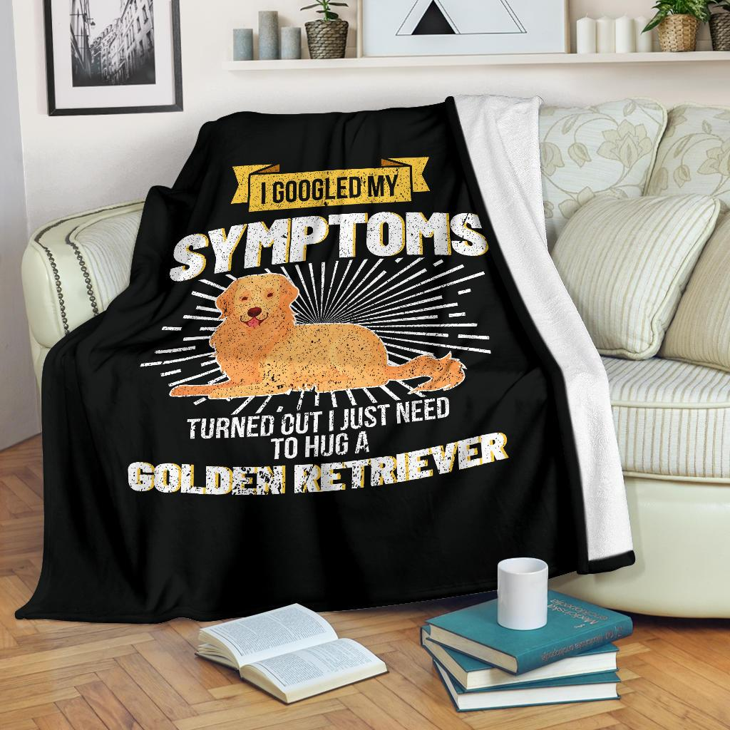 I Googled My Symptoms I Need To Hug A Golden Retriever Premium Blanket