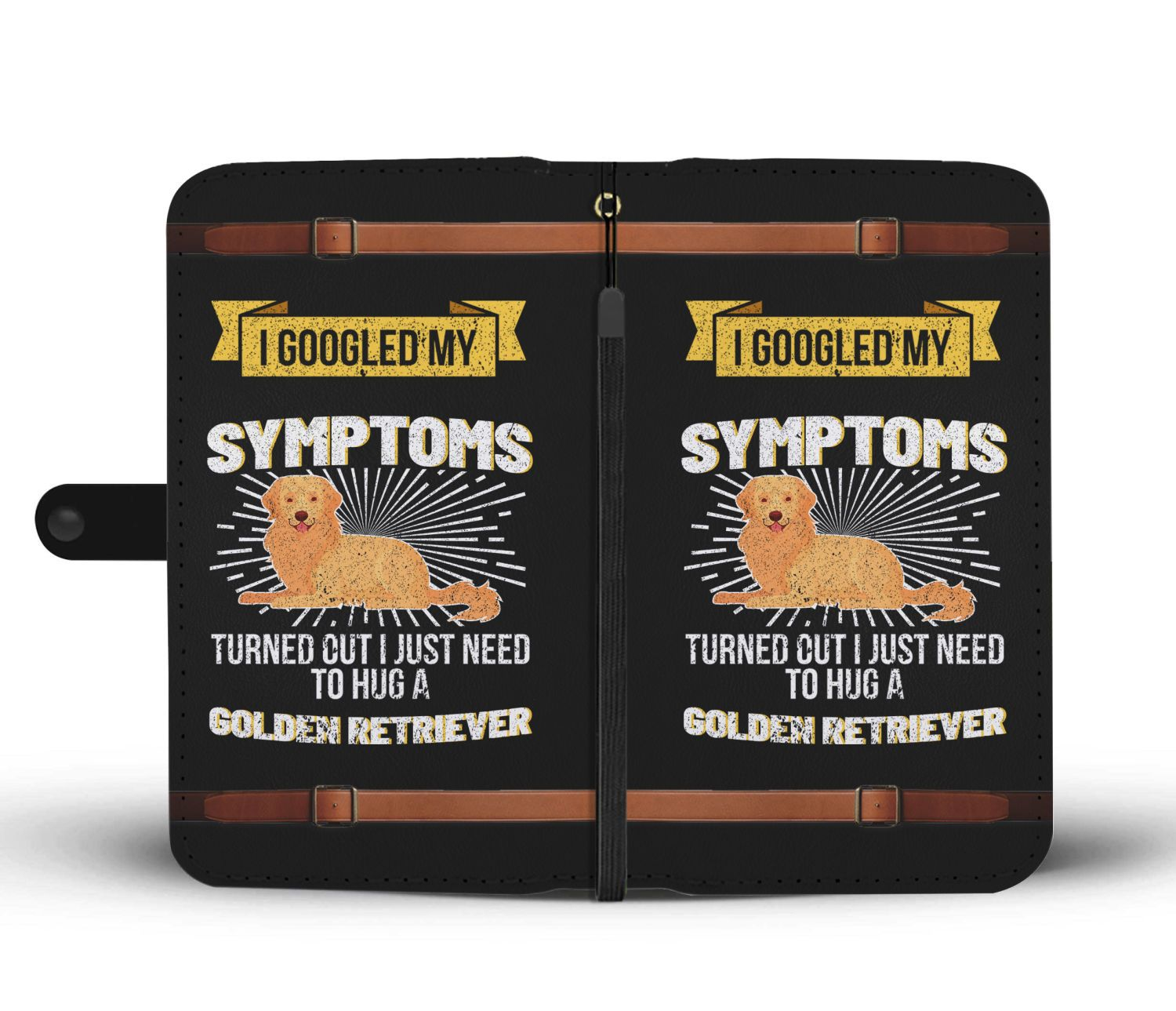 I Googled My Symptoms I Need To Hug A Golden Retriever Wallet Phone Case