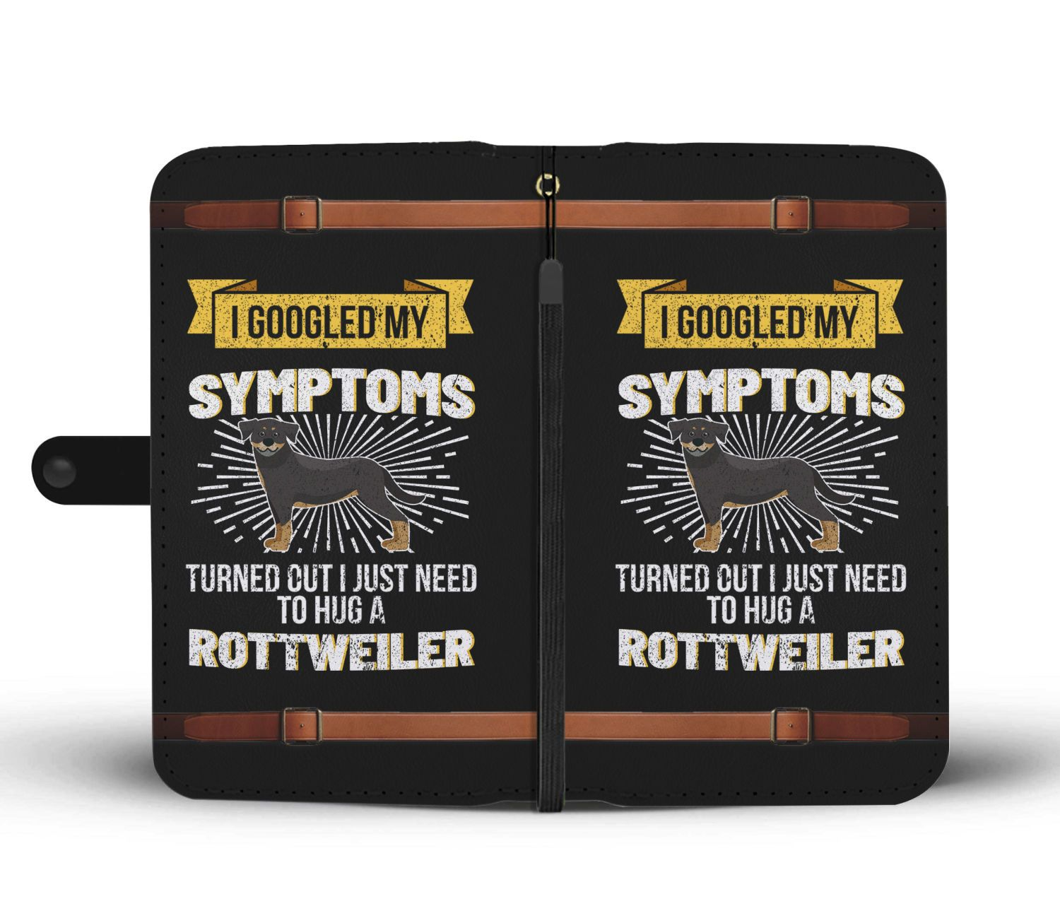 I Googled My Symptoms I Need To Hug A Rottweiler Dog Wallet Phone Case