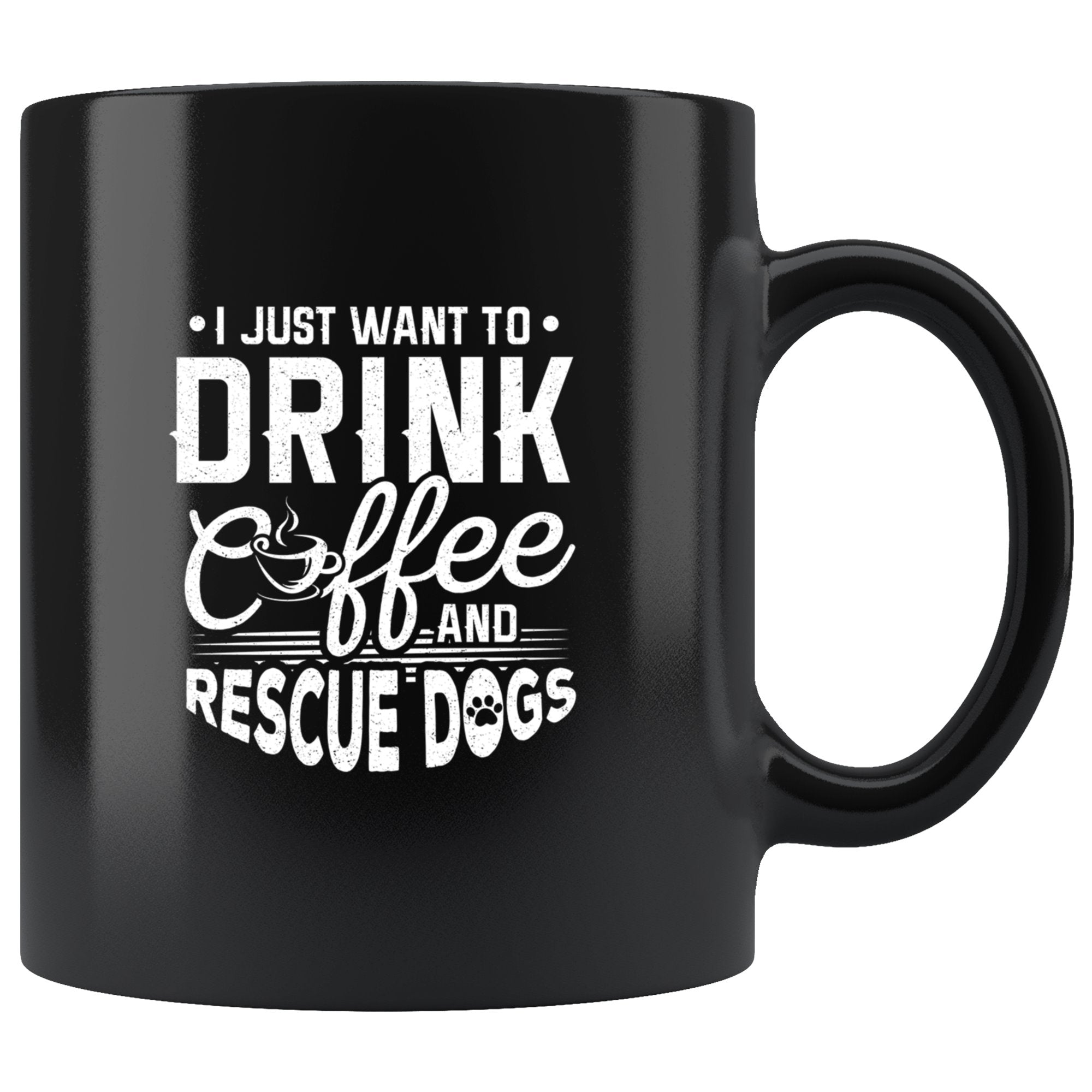 I Just Want To Drink Coffee and Rescue Dogs Coffee Mug