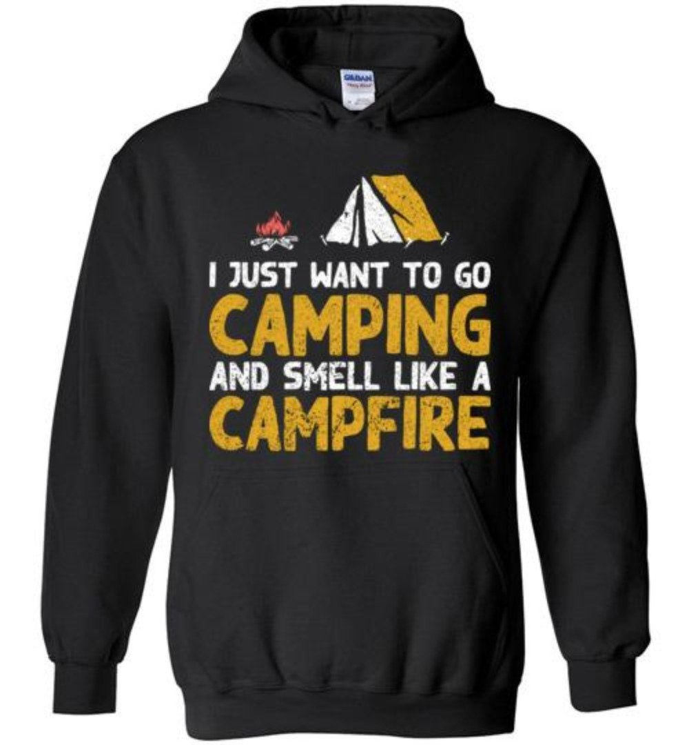 I Just Want To Go Camping And Smell Like A Campfire Funny Camping T-shirt - Snappy Creations