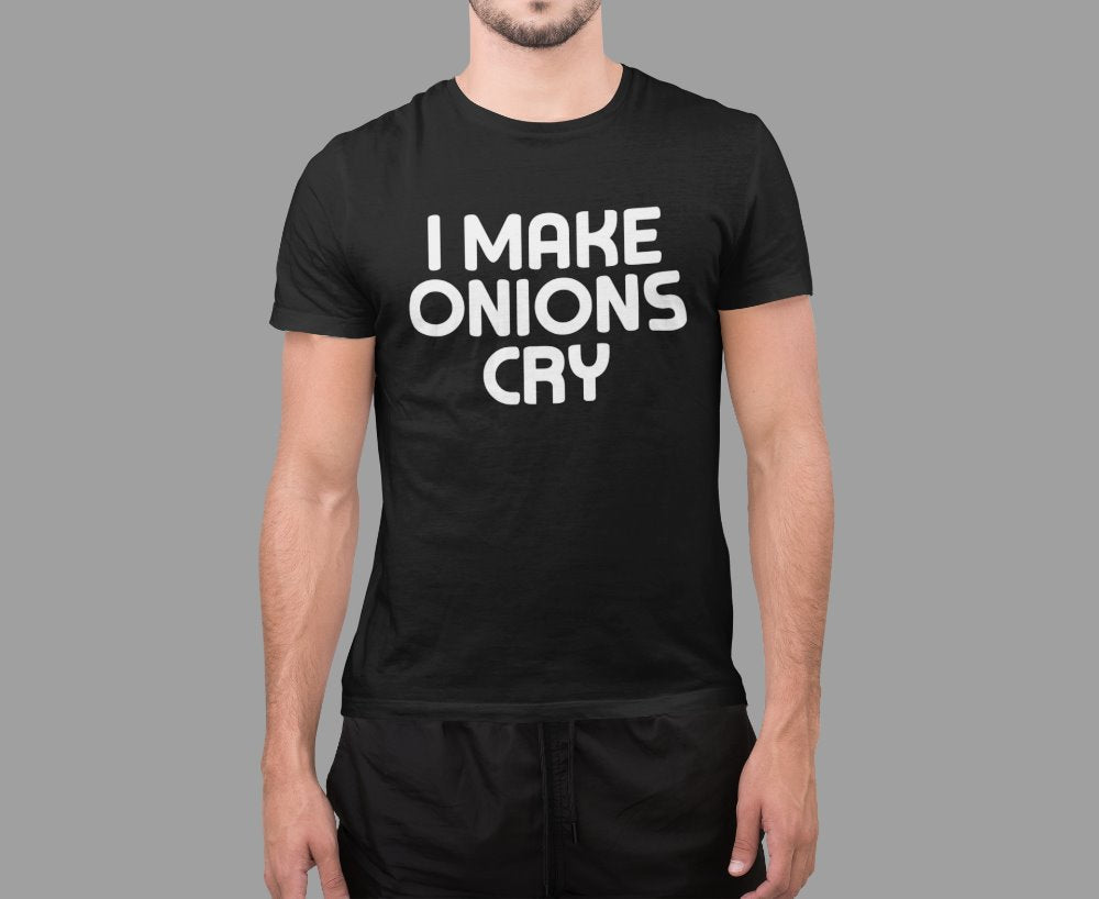 I Make Onions Cry Funny Culinary Chef Cooking T-Shirt
