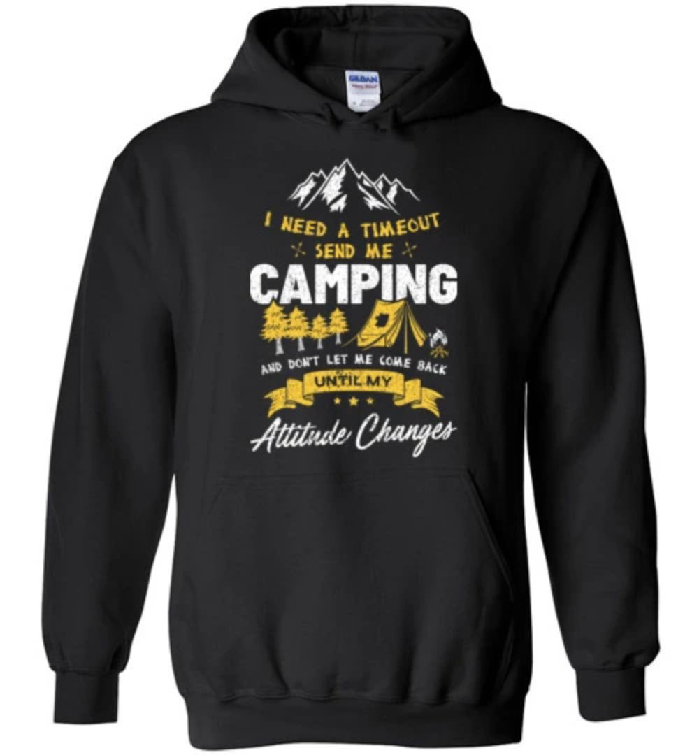I Need A Timeout Send Me Camping T-shirt - Snappy Creations