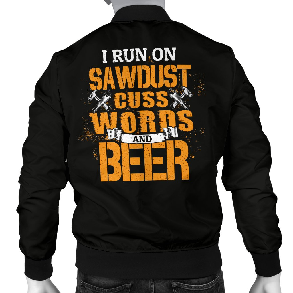 I Run On Saw Dust Cuss Words And Beer Woodworking Men's Bomber Jacket