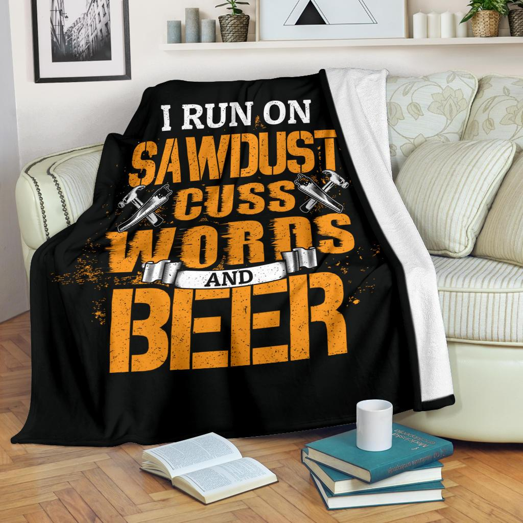 I Run On Saw Dust Cuss Words And Beer Woodworking Premium Blanket