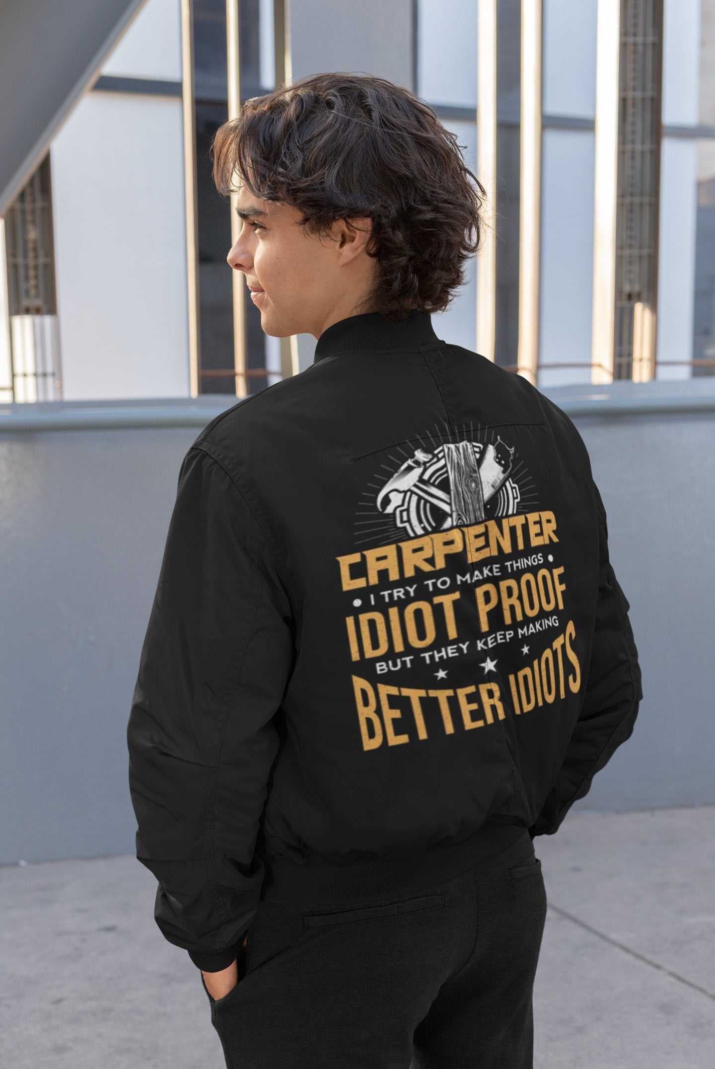 I Try To Make Things Idiot Proof Funny Carpenter Men's Bomber Jacket