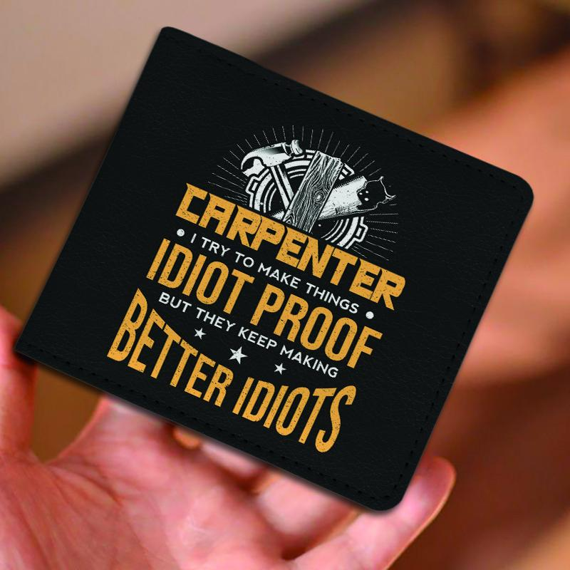 I Try To Make Things Idiot Proof Funny Carpenter Men's Wallet