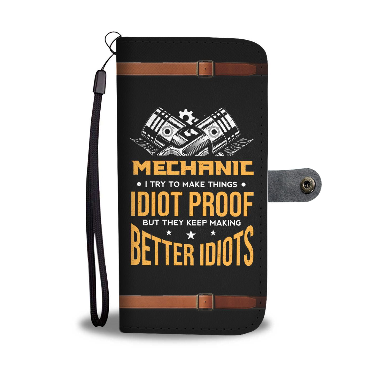 I Try To Make Things Idiot Proof Funny Mechanic Wallet Phone Case