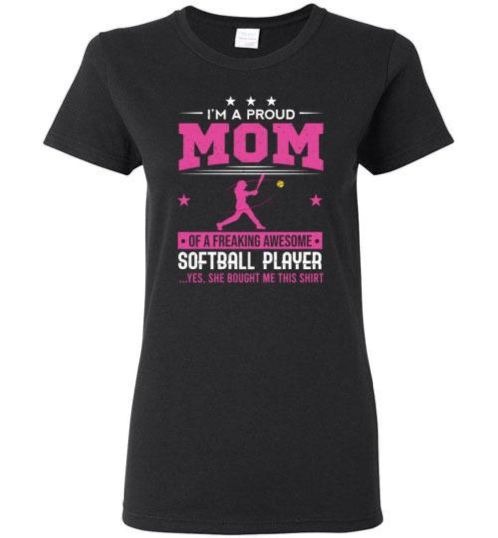 I'm A Proud Mom Of A Freaking Awesome Softball Player Softball Mom T-Shirt