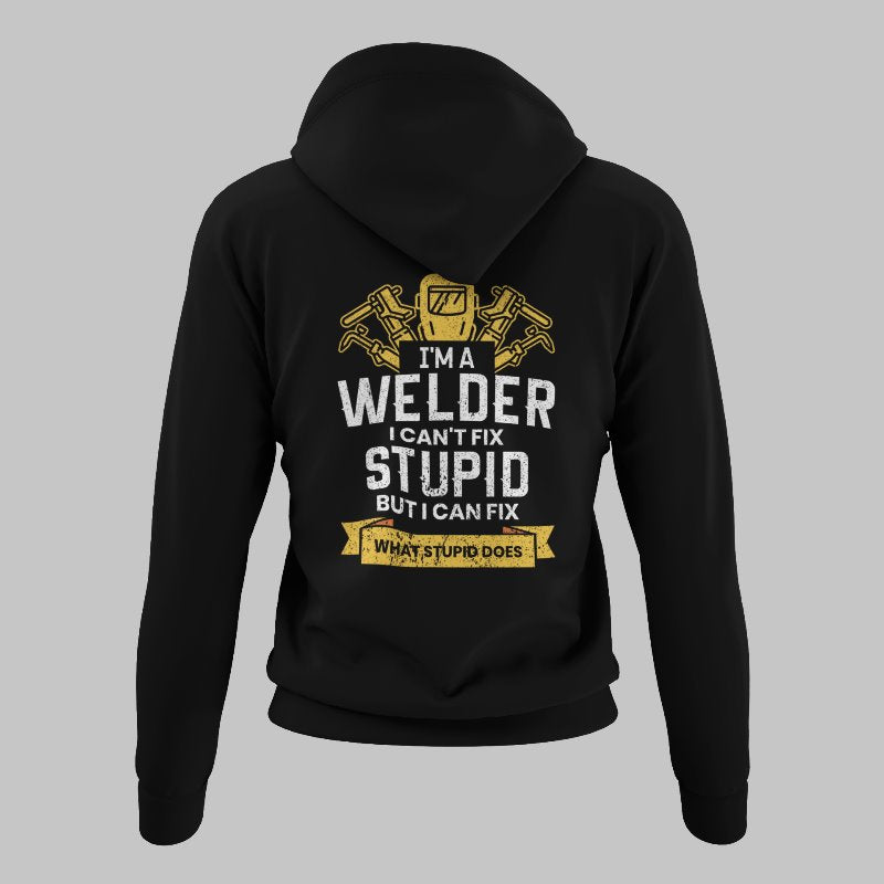 I'm A Welder I Can't Fix Stupid But I Can Fix What Stupid Does Welder Sherpa Hoodie