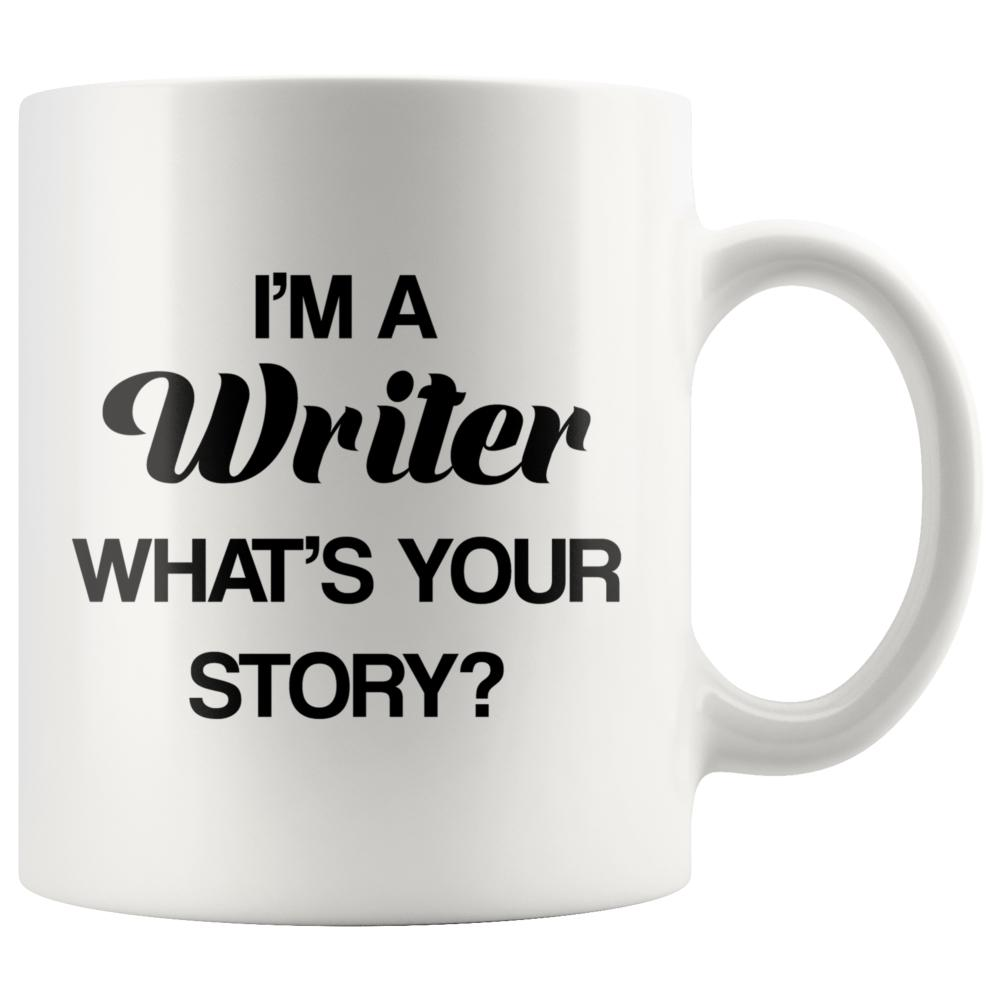 I'm A Writer What's Your Story Funny Writers Mug - Snappy Creations
