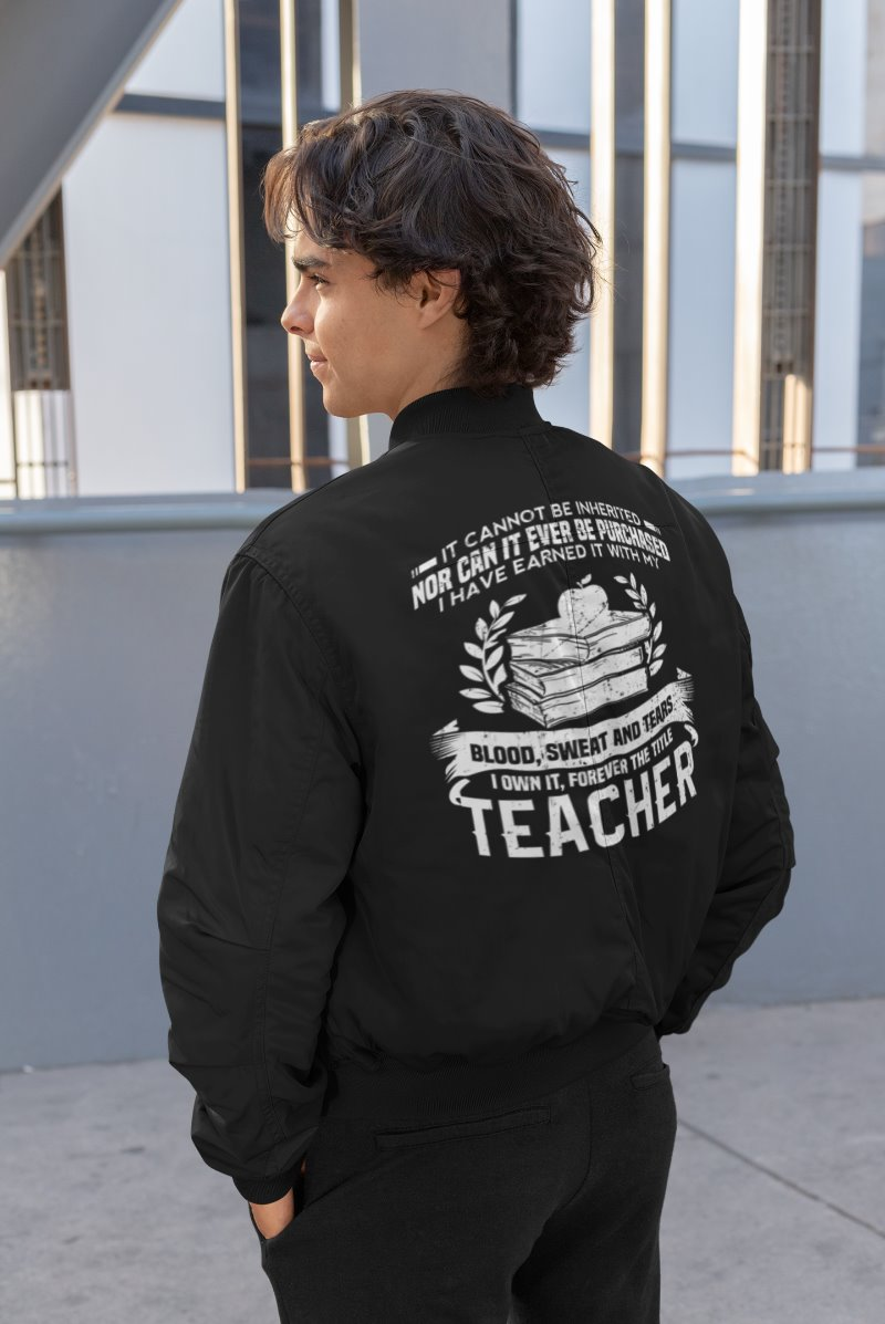 It Cannot Be Inherited Nor Can It Be Purchased The Title Teacher Men's Bomber Jacket