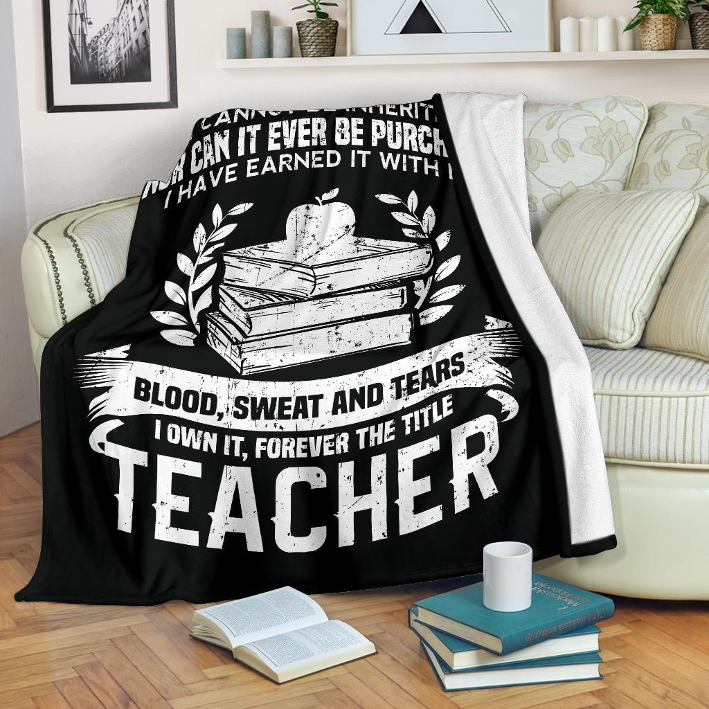 It Cannot Be Inherited Nor Can It Be Purchased The Title Teacher Premium Blanket
