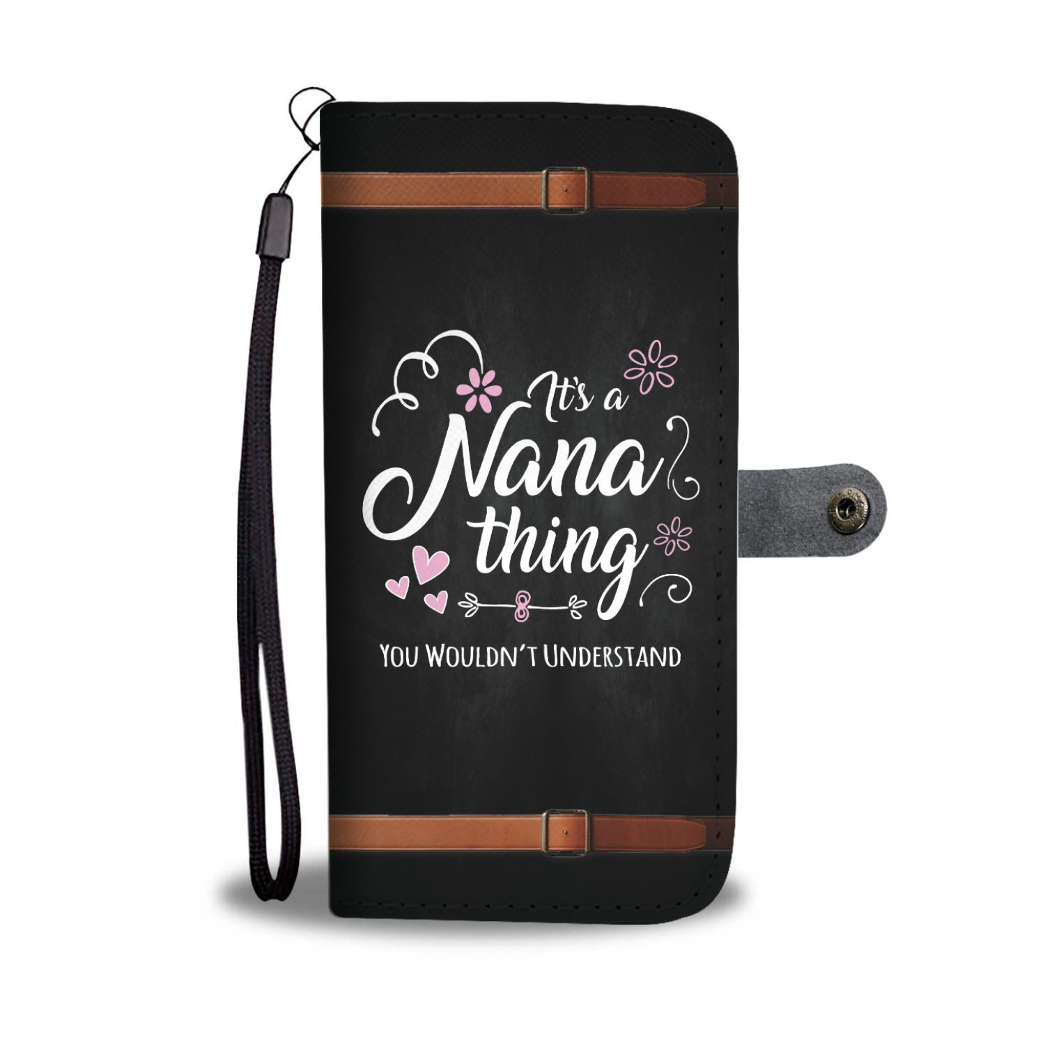 I'ts A Nana Thing Wallet Phone Case