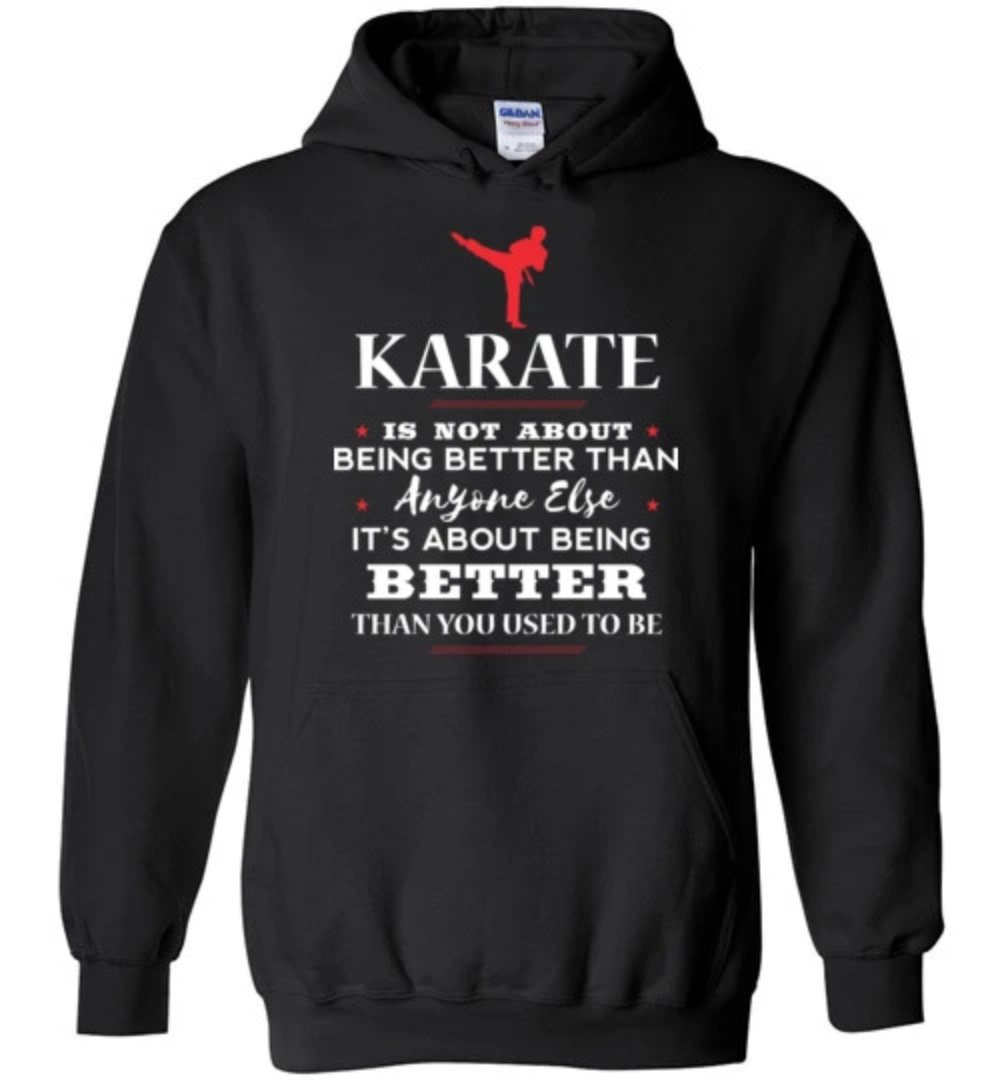 Karate Being Better Than You Used To Be Martial Arts T-Shirt
