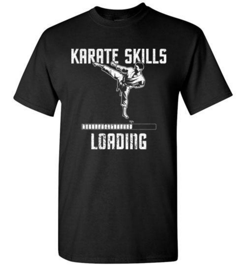 Karate Skills Loading Funny Martial Arts T-shirt - Snappy Creations