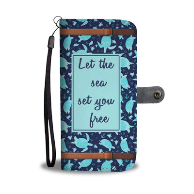 Let The Sea Set You Free - Sea Life Wallet Phone Case