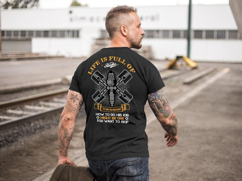 Life Is Full of Risks Mechanic T-Shirt