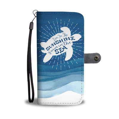 Live In The Sunshine Swim In The Sea - Sea Turtle Wallet Phone Case