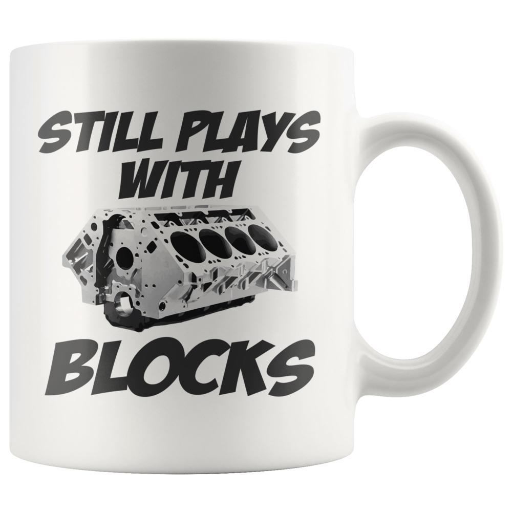 Still Plays With Blocks Mug White Coffee Mug