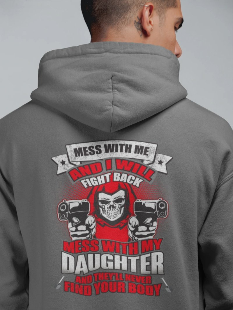 Mess With My Daughter And They'll Never Find Your Body Skull T-shirt, Hoodie - Snappy Creations