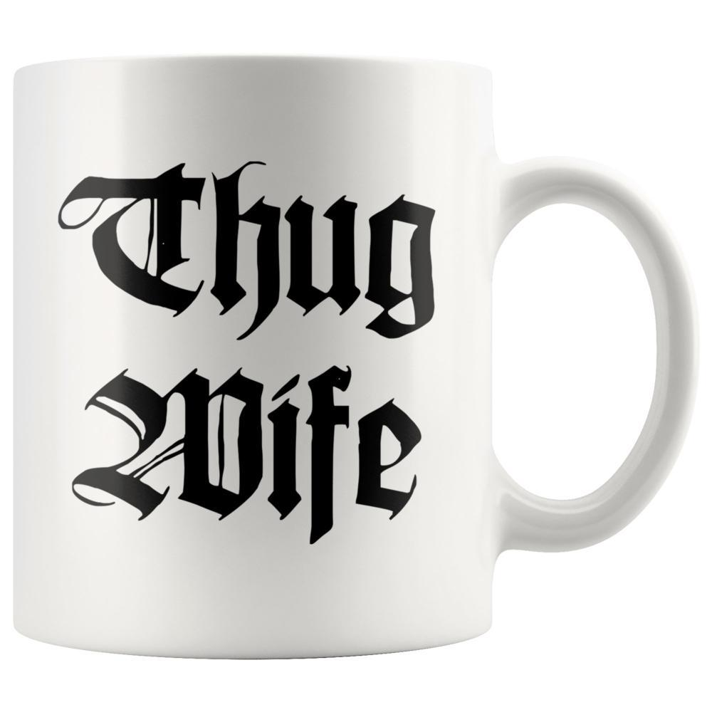 Thug Wife White Coffee Mug