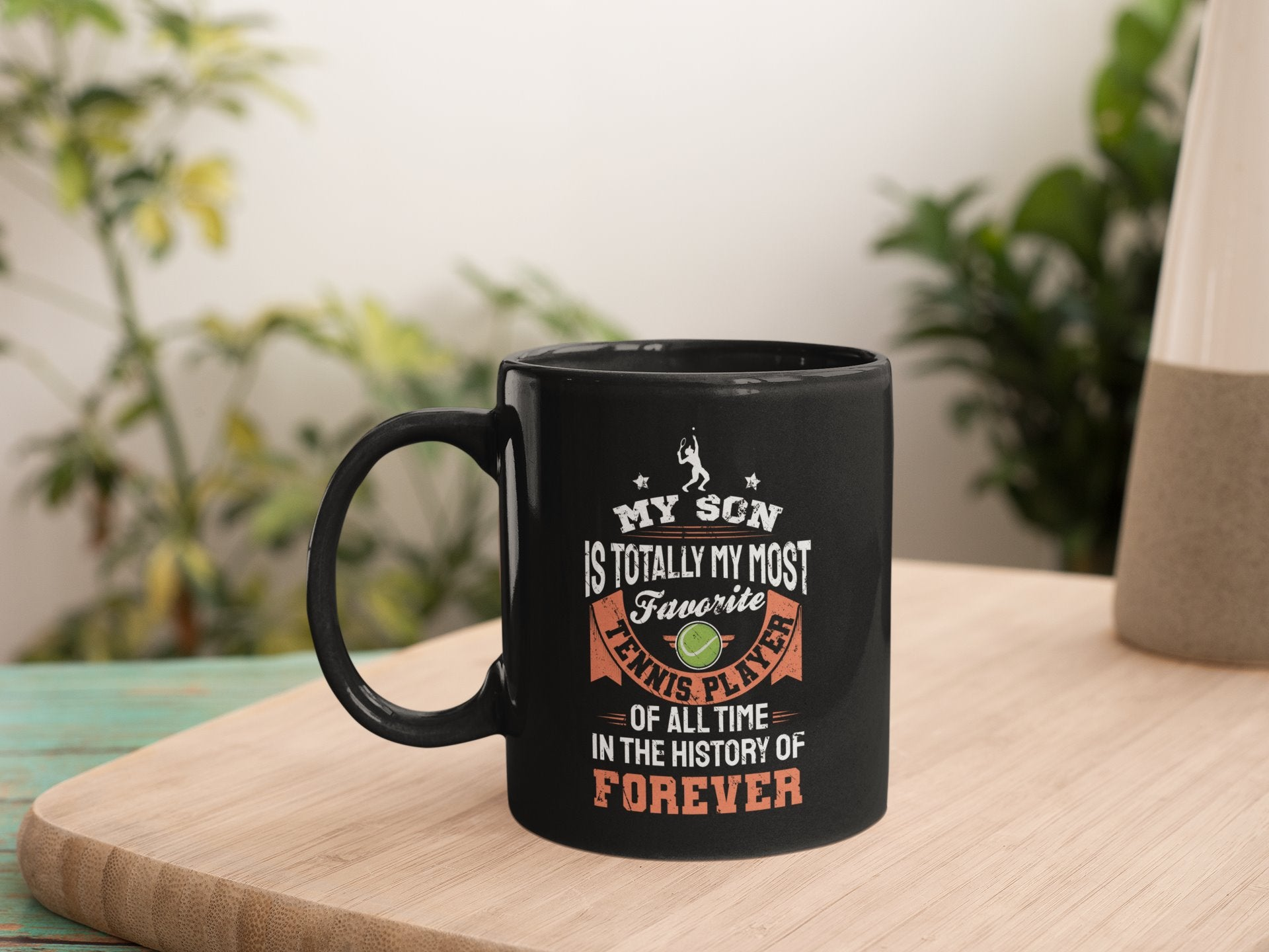 My Son Is Totally My Most Favorite Tennis Player Of All Time Tennis Dad Mom Coffee Mug