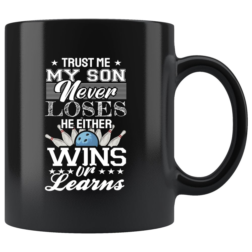 My Son Never Loses He Either Wins Or Learns Bowling Coffee Mug