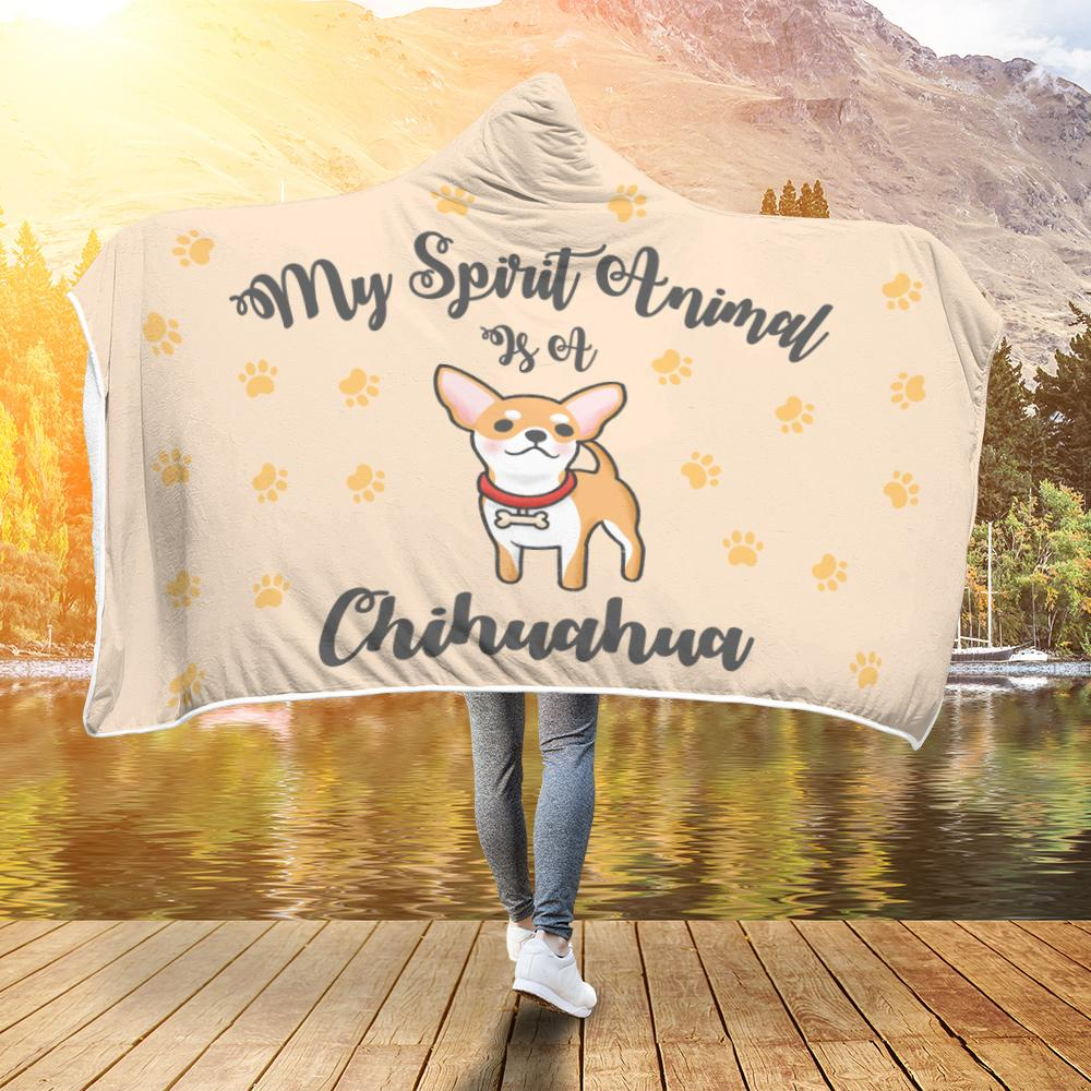 My Spirit Animal Is A Chihuahua Hooded Blanket - Snappy Creations
