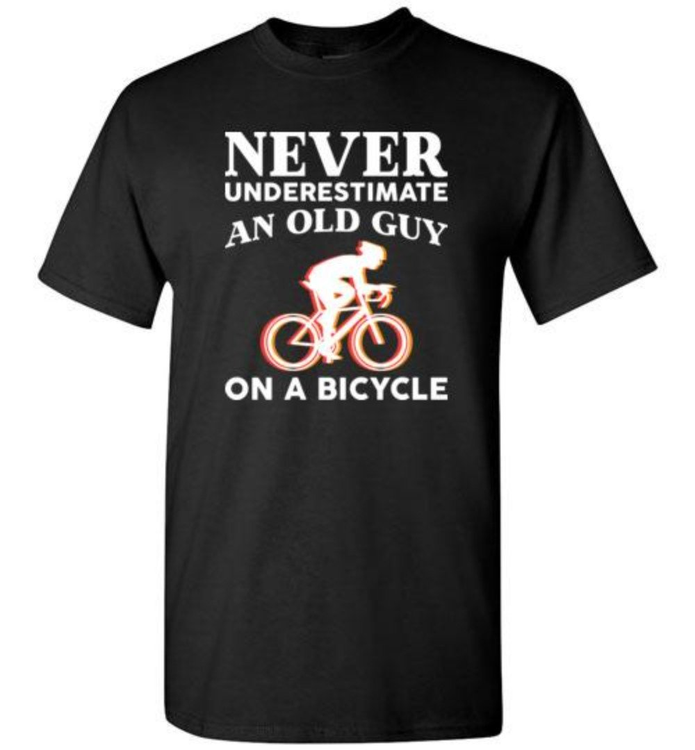 Never Underestimate An Old Guy On A Bicycle Cycling T-Shirt