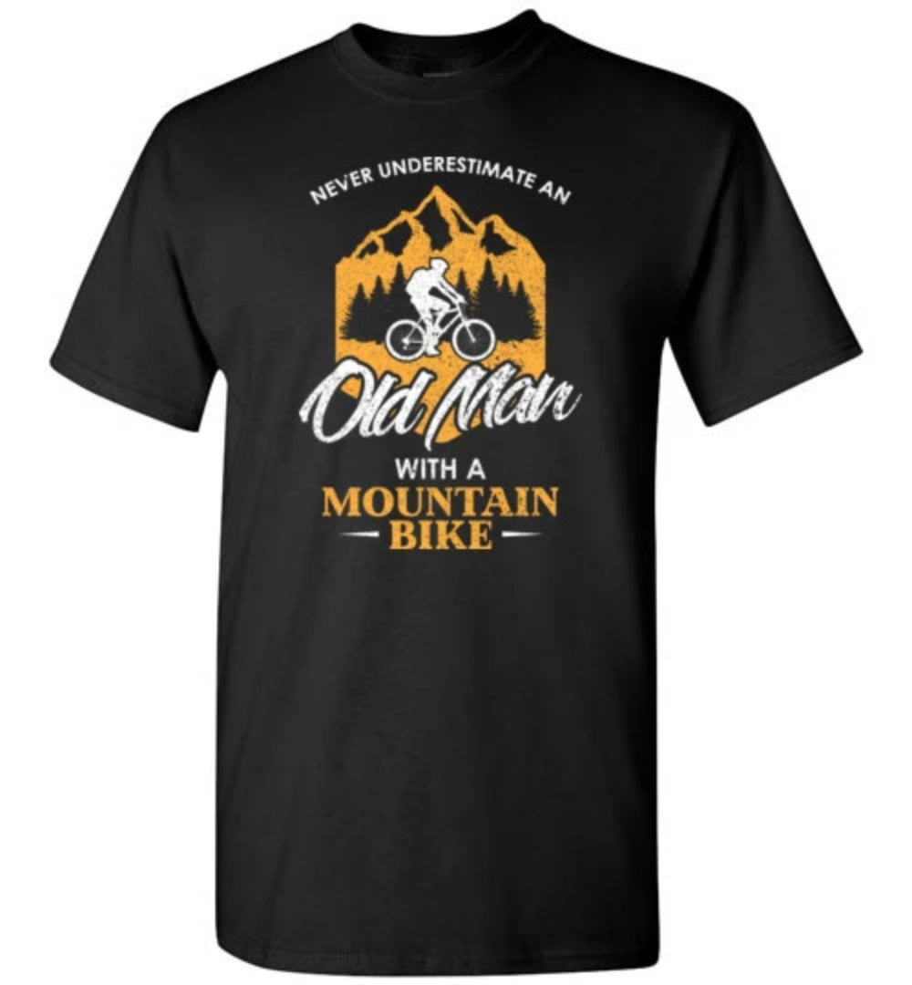 Never Underestimate An Old Man With A Mountain Bike T-Shirt