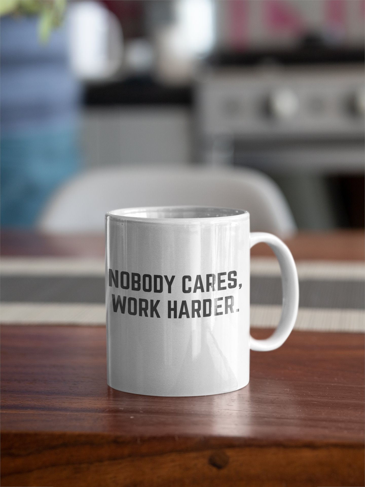 Nobody Cares, Work Harder Motivational White Coffee Mug - Snappy Creations