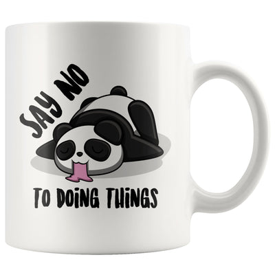 Say No To Doing Things Panda White Coffee Mug