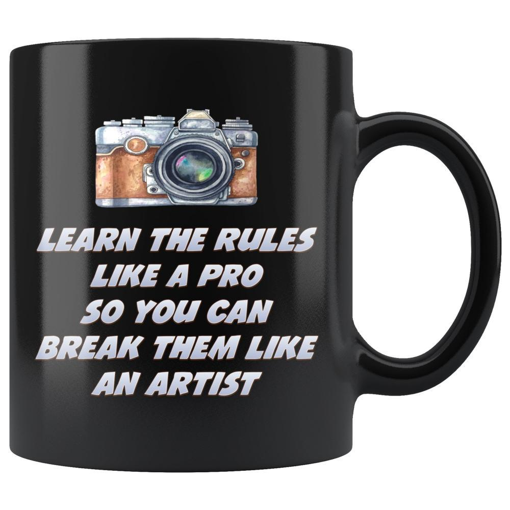 Photography - Photography Coffee Mug - Learn The Rules Like A Pro So You Can Break Them