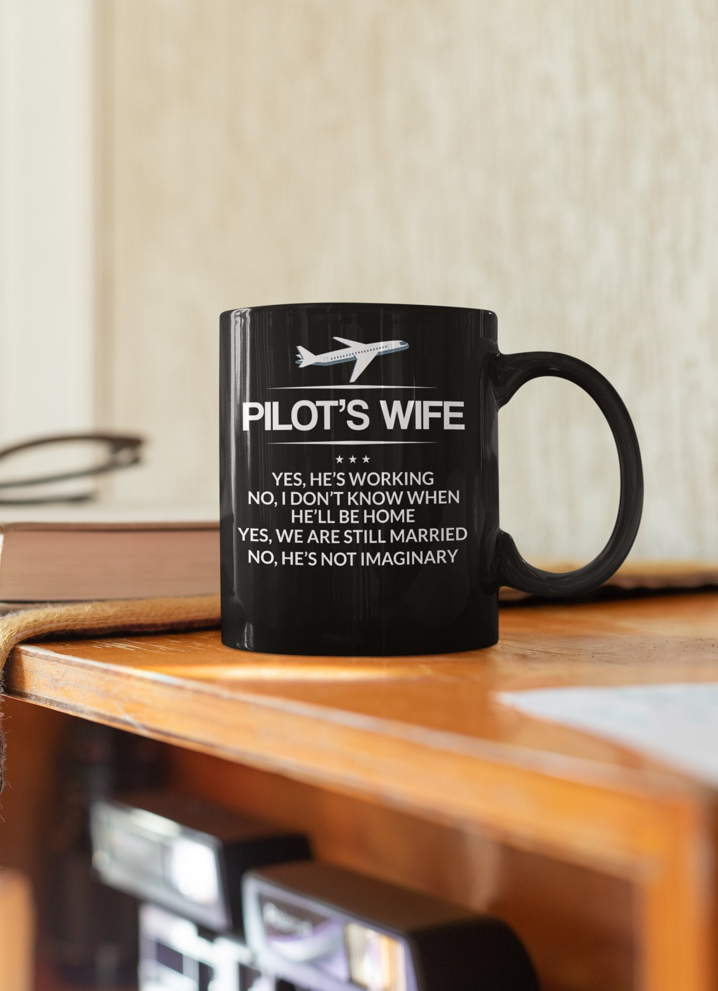 Pilot's Wife Yes We are Still Married No He's Not Imaginary Pilot Coffee Mug
